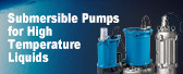 Submersible Pumps for High Temperature Liquids